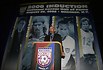 27 August 2006: President of the Hall of Fame Will Lunn. The President's Reception and Dinner were held at the National Soccer Hall of Fame in Oneonta, New York the evening before the 2006 Induction Ceremony.