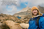 A smiling male hiker with granite mountain landscape and swirling clouds behind him.<br /> &quot;Take me to your wildest places,<br /> I'll show you all the hidden treasures.<br /> Together, we can experience this place like no other. I can lead the way, or follow you anywhere. Lets go, way out there.&quot;