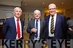 At the Austin Stacks Centenary Gala Dinner in the Rose Hotel on Saturday were Ger O'keeffe, Tom Cannington, Liam Lynch