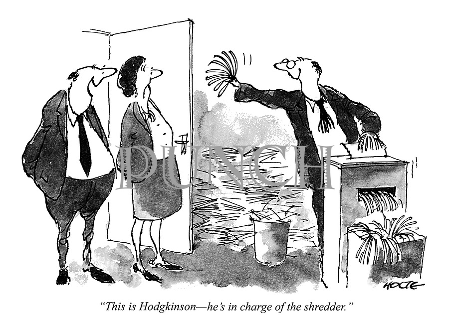 """""""This is Hodgkinson-he's in charge of the shredder."""""""