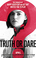 Truth or Dare (2018)<br /> POSTER ART<br /> *Filmstill - Editorial Use Only*<br /> CAP/MFS<br /> Image supplied by Capital Pictures