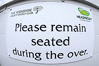 General view of the Please remain seated sign during Yorkshire CCC vs Essex CCC, Specsavers County Championship Division 1 Cricket at Emerald Headingley Cricket Ground on 14th April 2018