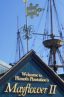 Plymouth, Massachusetts, MA, Plimouth Plantation's Mayflower II sign in Plymouth.