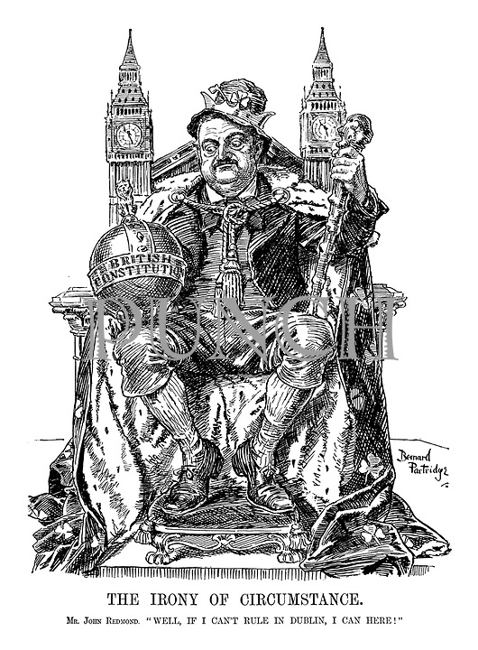 """The Irony of Circumstance. Mr. John Redmond. """"Well, if I can't rule in Dublin, I can here!"""" (John Redmond sits as a king on a throne at the Houses of Parliament, carrying the orb of the British Constitution)"""