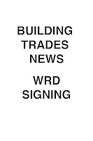 Building Trades News WRD Signing