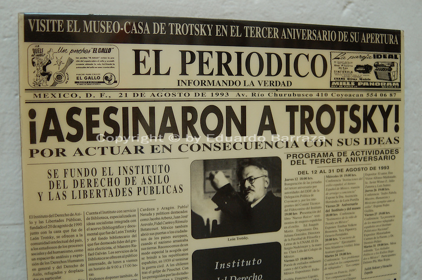 "Coyoacan, Mexico City - A promotional newspaper-like poster reproduces a famous headline of a Mexican publication informing readers about Leon Trotsky's death.  The ""Leon Trotsky Killed!"" poster is on display in the the Leon Trotsky House Museum, a venue honoring Leon Trotsky.  The site also houses an organization that works to promote political asylum.  The museum is a favorite destination of millions of tourists every year, and it is located in the Coyoacan borough of Mexico City.  The museum was built next to the house in which Trotsky lived with his second wife Natalia Sedova from 1939 to 1940, and where the Russian dissident was also murdered and buried.  The house has been preserved as it was at that time where Trotsky lived there, in particular the study in which Joseph Stalin' supporter Ramon Mercader killed Trotsky with an ice axe to the back of the head.  Around the house is a garden and high walls with watchtowers.  The complex was turned into the current museum and asylum institution in 1990, on the 50th anniversary of the assassination.  Coyoacan's name comes from Nahuatl it likely meaning ""place of coyotes"".  Hernán Cortes and the Spanish conquistadors used this area as a headquarters during the Spanish conquest of the Aztec Empire. They also made it the first capital of New Spain between 1521 and 1523.  In recent times, has been a counterculture hotbed and where Frida Kahlo and Diego Rivera lived, a few blocks away from Leon Trotsky.  Due the historic and cultural relevance, their homes are now the Frida Kahlo Museum and the Leon Trotsky Museum, which are visited by thousands of tourists every year.  Modern-day Coyoacan is a quiet residential area with cobblestone streets, restaurants, parks, squares, and a favorite hangout for bohemia enthusiasts. Photo by Eduardo Barraza © Copyright"
