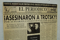 """Coyoacan, Mexico City - A promotional newspaper-like poster reproduces a famous headline of a Mexican publication informing readers about Leon Trotsky's death.  The """"Leon Trotsky Killed!"""" poster is on display in the the Leon Trotsky House Museum, a venue honoring Leon Trotsky.  The site also houses an organization that works to promote political asylum.  The museum is a favorite destination of millions of tourists every year, and it is located in the Coyoacan borough of Mexico City.  The museum was built next to the house in which Trotsky lived with his second wife Natalia Sedova from 1939 to 1940, and where the Russian dissident was also murdered and buried.  The house has been preserved as it was at that time where Trotsky lived there, in particular the study in which Joseph Stalin' supporter Ramon Mercader killed Trotsky with an ice axe to the back of the head.  Around the house is a garden and high walls with watchtowers.  The complex was turned into the current museum and asylum institution in 1990, on the 50th anniversary of the assassination.  Coyoacan's name comes from Nahuatl it likely meaning """"place of coyotes"""".  Hernán Cortes and the Spanish conquistadors used this area as a headquarters during the Spanish conquest of the Aztec Empire. They also made it the first capital of New Spain between 1521 and 1523.  In recent times, has been a counterculture hotbed and where Frida Kahlo and Diego Rivera lived, a few blocks away from Leon Trotsky.  Due the historic and cultural relevance, their homes are now the Frida Kahlo Museum and the Leon Trotsky Museum, which are visited by thousands of tourists every year.  Modern-day Coyoacan is a quiet residential area with cobblestone streets, restaurants, parks, squares, and a favorite hangout for bohemia enthusiasts. Photo by Eduardo Barraza © Copyright"""