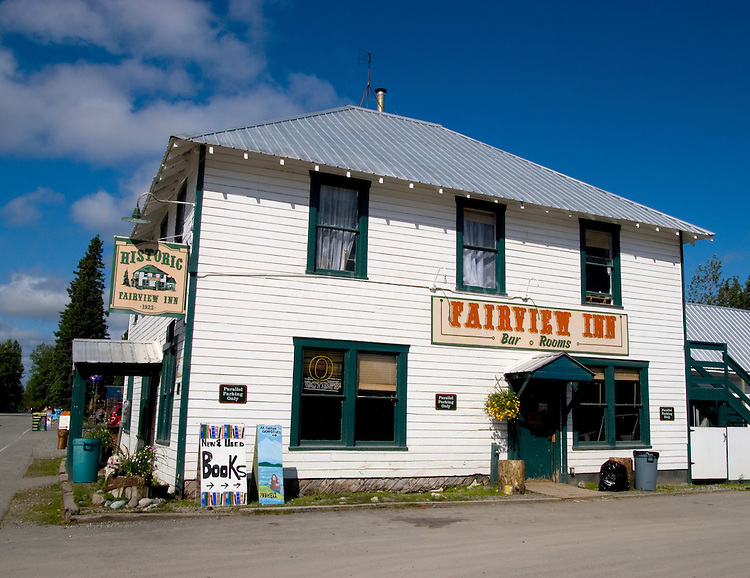 """The Historic Fairview Inn, Talkeetna, Alaska. """"Serving trappers, miners and climbers"""", established in 1923..."""
