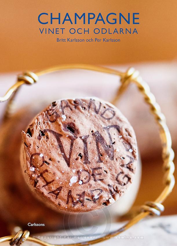 Champagne, vinet och odlarna - av Britt Karlsson och Per Karlsson, utgiven pa Carlsson Bokforlag 2017