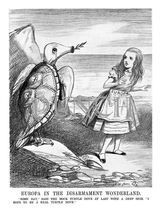 """Europa in the Disarmament Wonderland. """" Some day,"""" said the mock turtle dove at last with a deep sigh, """" I hope to be a real turtle dove."""""""