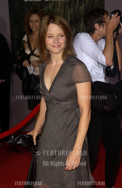Actress JODIE FOSTER at the world premiere, in Hollywood, of Cold Creek Manor..Sept 17, 2003