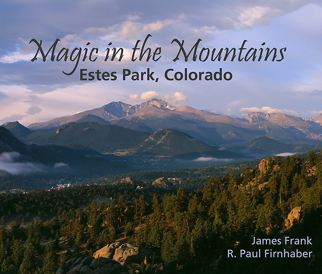 This is a beautifully illustrated nature and travel photography book about Estes Park, Colorado, gateway to Rocky Mountain National Park (RMNP)by photographer James Frank.