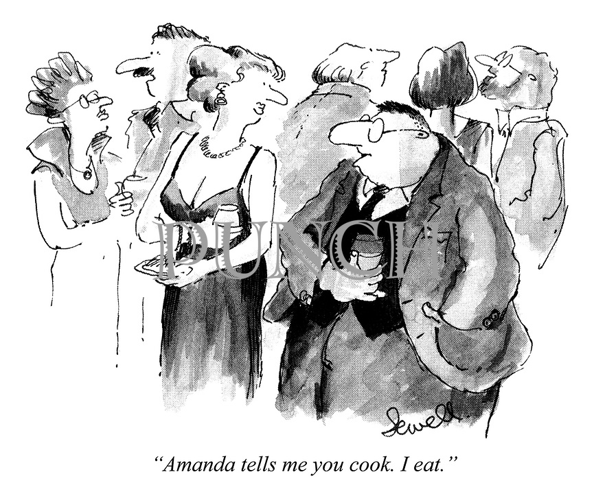 """Amanda tells me you cook. I eat."""
