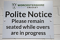 Please Remain Seated notice during Worcestershire CCC vs Essex CCC, Specsavers County Championship Division 1 Cricket at Blackfinch New Road on 12th May 2018