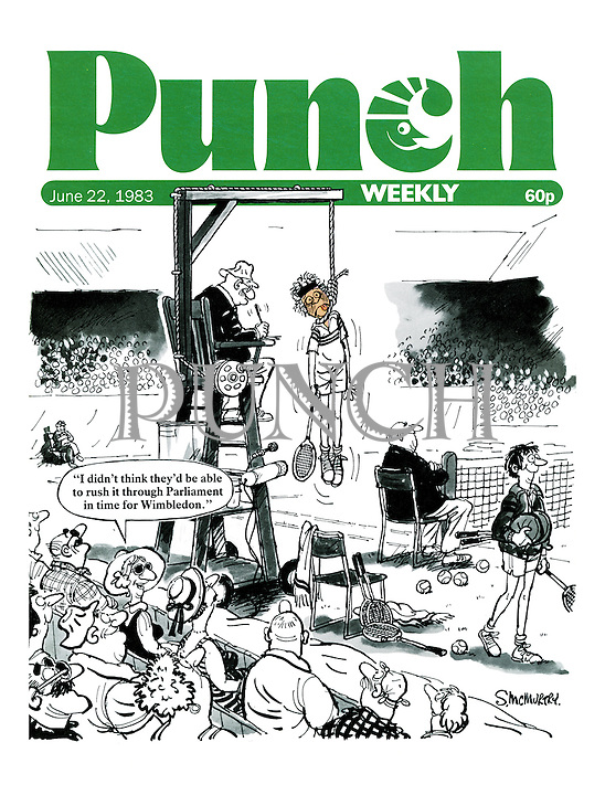 """Punch Cover, 22 June 1983. """"I didn't think they'd be able to rush it through Parliament in time for Wimbledon."""""""