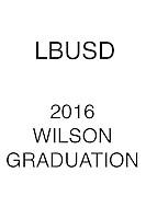 2016 LBUSD Grad Wilson