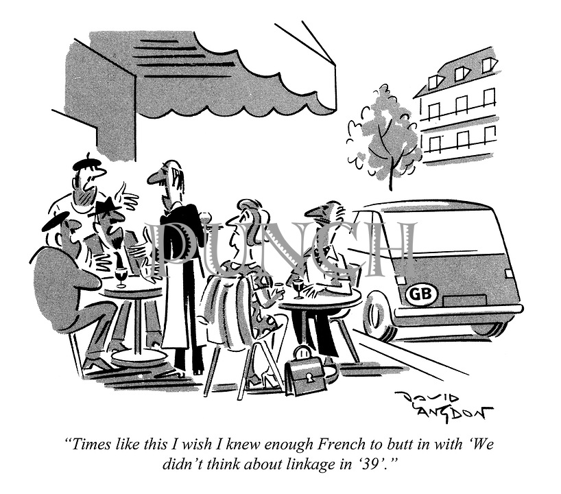 """""""Times like this I wish I knew enough French to butt in with """"We didn't think about linkage in '39'."""""""