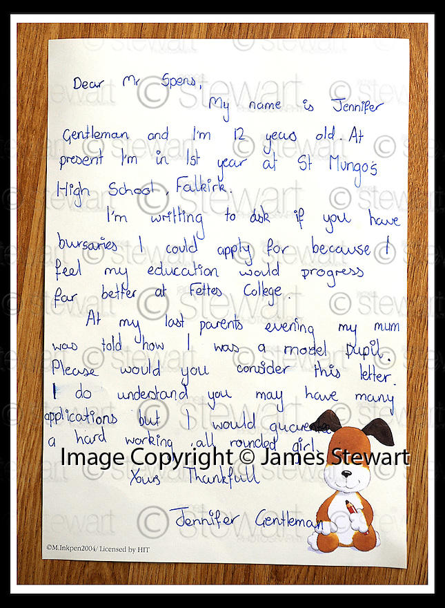 05/06/2008   Copyright Pic: James Stewart.File Name : sct_jspa08_fettes.THE LETTER WRITTEN BY JENNIFER GENTLEMAN TO FETTES COLLEGE REQUESTING A BURSARY... .James Stewart Photo Agency 19 Carronlea Drive, Falkirk. FK2 8DN      Vat Reg No. 607 6932 25.Studio      : +44 (0)1324 611191 .Mobile      : +44 (0)7721 416997.E-mail  :  jim@jspa.co.uk.If you require further information then contact Jim Stewart on any of the numbers above........