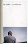 Pope John Paul II: His Remarkable Journey - Book
