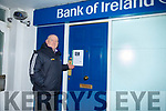 Ger Walsh pictured outside the Bank of Ireland, Ballybunion.