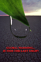 GLOBAL WARMING,ENVIRONMENT AND SAFE OUR PLANET.IS THIS THE LAST DROP