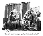 """""""Somehow, once you get up, the whole day is ruined."""""""