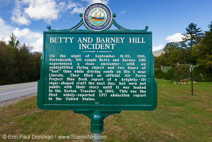 "Betty and Barney Hill Incident - Supposedly near this area in Lincoln, New Hampshire on September 19-20, 1961 Betty and Barney Hill had a close encounter with an UFO and two hours of ""lost"" time. This was the first widely reported UFO abduction report in the Untied States."