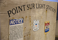 The old entrance sign to Point Sur Light Station.  The sign is now on display in the museum at the station.
