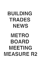 Building Trades News Metro Board Meeting: Measure R2