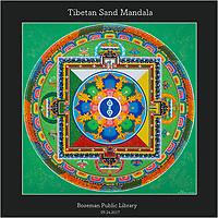 Tibetan Sand Mandala — Bozeman, MT 2017