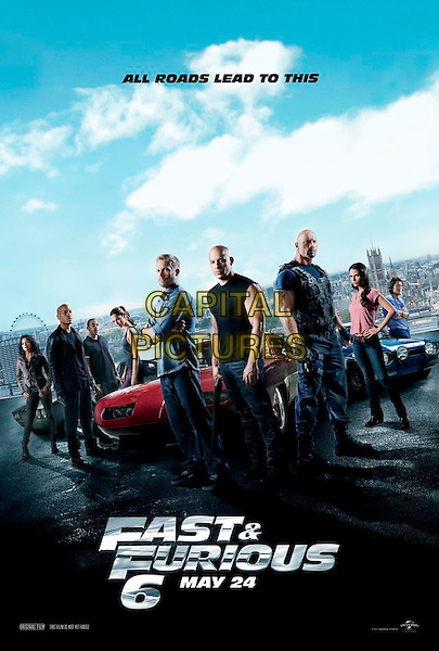 POSTER ART.in Fast & Furious 6 (2013) .*Filmstill - Editorial Use Only*.CAP/NFS.Supplied by Capital Pictures.