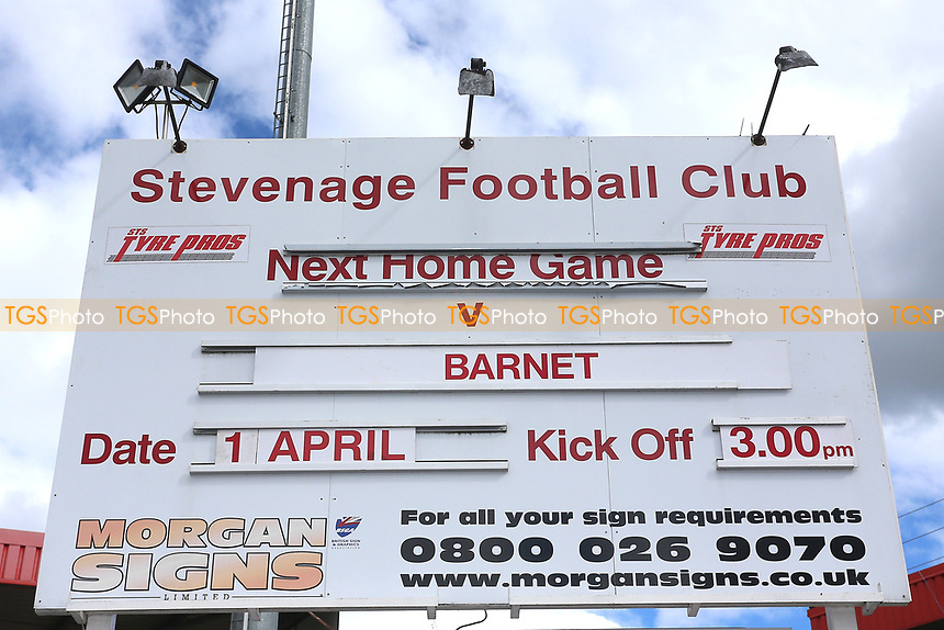 The sign announcing the fixture during Stevenage vs Barnet, Sky Bet EFL League 2 Football at the Lamex Stadium on 1st April 2017