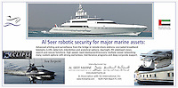 BNPS.co.uk (01202 558833).Pic: AlSeer/BNPS..***Please Use Full Byline***..The Sea Serpent - perfect for protecting a Superyacht...The Drones have now moved onto the water - Radar proof unmanned aquatic 'stealth' boats...If you see one of these floating menacingly towards you, the advice is to get far away from it as quickly as possible...This daunting 35ft vessel belongs to the world's first fleet of unmanned 'robo-boats', designed to thwart pirates and take on dangerous covert missions without endangering the lives of crew...Looking like a cross between a miniature Navy warship and a stealth bomber, they are the waterborne equivalent of the unmanned drone planes used by the UK and US militaries in the fight against terror...The Eclipse unmanned surveillance vessels can operate 24 hours a day, travel at 60mph and can be kitted out with enough weaponry to blow adversaries out of the.water...The cutting edge boats boast state-of-the-art technology that allows it to undertake search and rescue missions or patrol dangerous waters without requiring crew...They have a range of up to 600 miles and can loiter at low speeds for 10 days without refuelling...Powered by two 500 horsepower water jets made by Rolls Royse, the Eclipse range also boast £650,000 giroscopic HD cameras which take pictures of their surroundings, analysing them for potential threats and and relaying.information back to a manned control station.