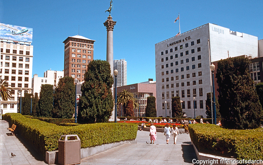 San Francisco:  Union Square in 1989; Philip Johnson's Neiman Marcus, center; I. Magnin, 1905; 1910; remodeled 1946. Dewey Memorial, 1901 (pre-fire, of course)