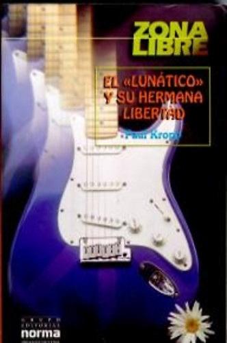 Libro El Lunático y su herman Liberad.