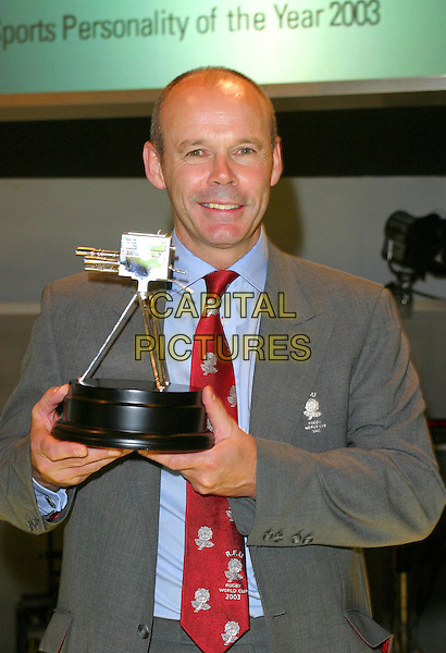 CLIVE WOODWARD.BBC Sports Personality Of The Year 2003. BBC Woodlane Television Centre, London.14Tth December 2003.Ref: Ten.half length, half-length, trophy, award.www.capitalpictures.com.sales@capitalpictures.com.©Capital Pictures