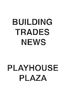 NEW Building Trades News Playhouse Plaza