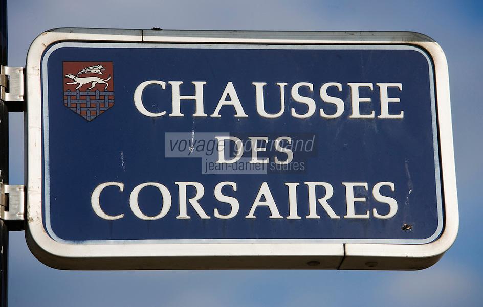 Europe/France/Bretagne/35/Ille et Vilaine/Saint-Malo: Plaque de rue :Chaussée des Corsaires