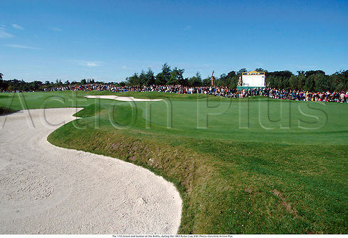 The 17th Green and bunker at the Belfry, during the 1993 Ryder Cup, 930. Photo: Glyn Kirk/Action Plus...golf.venue.spectators.crowd.courses course.venues.bunker bunkers.1993.england