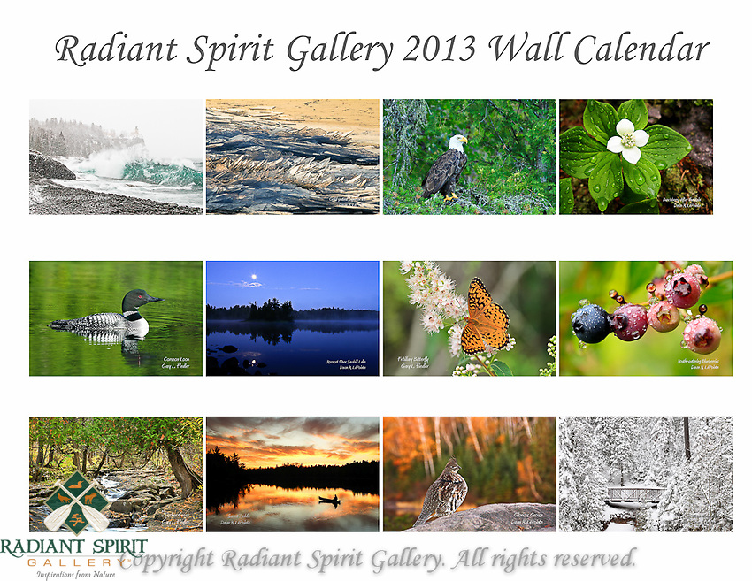 2013 Wall Calendar by Radiant Spirit Gallery...images and reflections echoing the wilderness.<br />