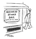 (A sign on a shop window reads: 'Business stinks sale. 30% off all items')