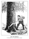 """Joe the Woodman. """"It's hard work for one. I'm glad to hear they're coming."""""""