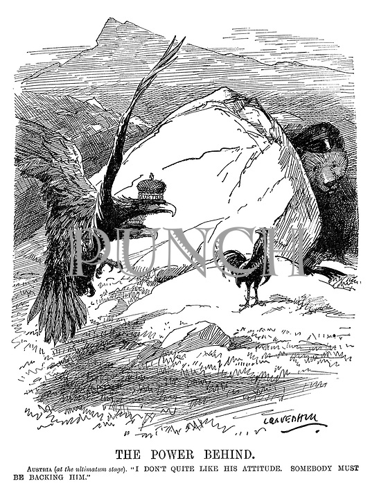 "The Power Behind. Austria (at the ultimatum stage). ""I don't quite like his attitude. Somebody must be backing him."" (the Serbian cockerel stands proud while the Russian bear hides behind a rock)"