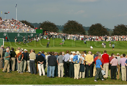 Crowds around the 18th green, 2002 American Express World Golf Championships, Mount Juliet, Co Kilkenny, Ireland, 020919. Photo: Neil Tingle/Action Plus...golf .venue venues.courses course.green greens.crowd.