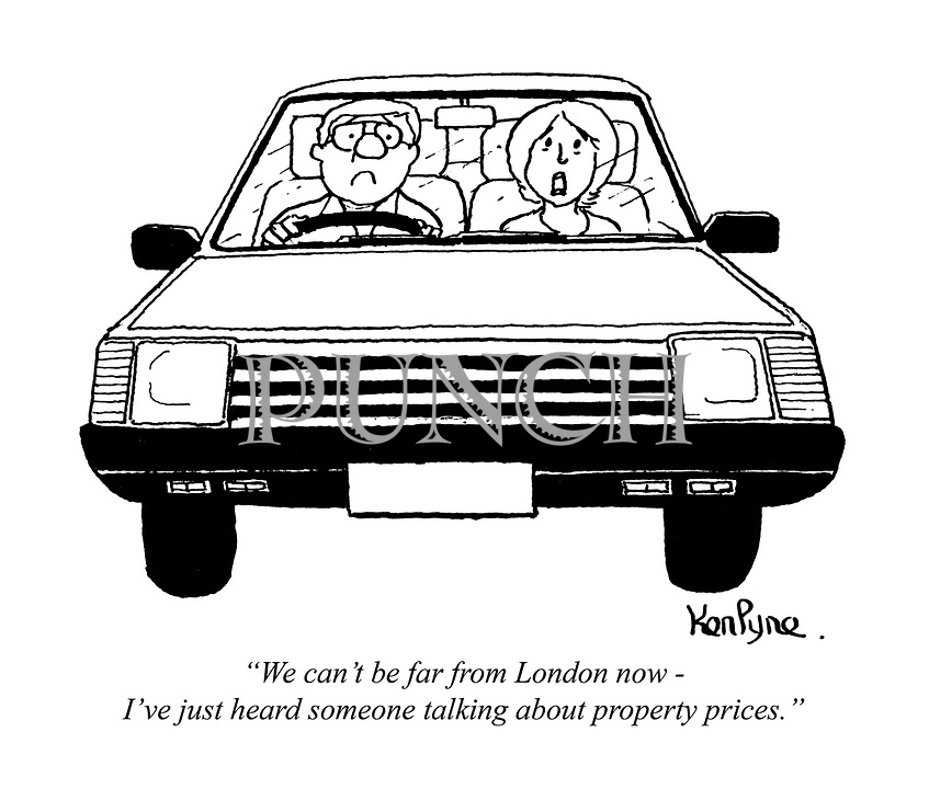 """""""We can't be far from London now - I've just heard someone talking about property prices."""""""