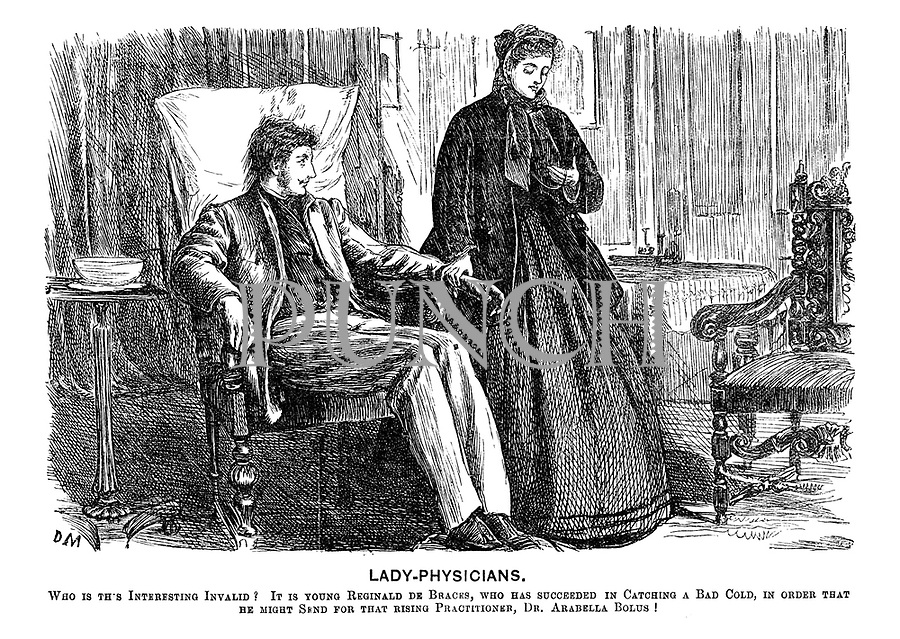 """Lady-Physicians. Who is this interesting invalid? It is young Reginald de Braces, who has succeeded in catching a bad cold, in order that he might send for that rising practioner, Dr. Arabella Bolus!"""""""