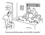 'Great news Mr Faversham. It isn't AIDS, it's syphilis'