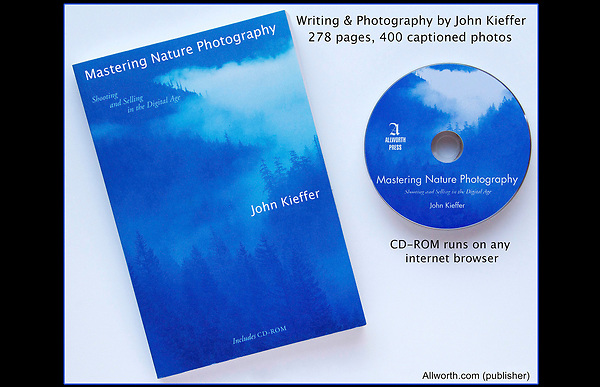 &quot;Mastering Nature Photography: Shooting and Selling in the Digital Age.&quot; John's 3rd book has<br />