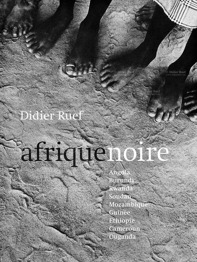 Afrique Noire. Infolio Editions, Switzerland. 22x28 cm, 192 pages. Published 2005. Photography Didier Ruef. Preface Joseph Ki-Zerbo, postface Ali A. Mazrui. 154 B&W pictures. Duplex. Hard cover.  © 2005 Didier Ruef