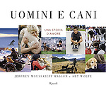 Italian edition of &quot;Dogs Make Us Human&quot; published by Rizzoli.<br /> <br /> Available online at <br /> <br /> http://rizzoli.rcslibri.corriere.it/libro/5108_uomini_e_cani_masson_wolfe.html